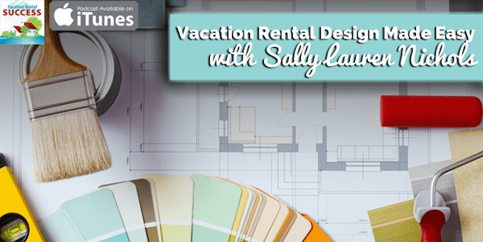 Vacation Rental Success Podcast with Sally Lauren Nichols